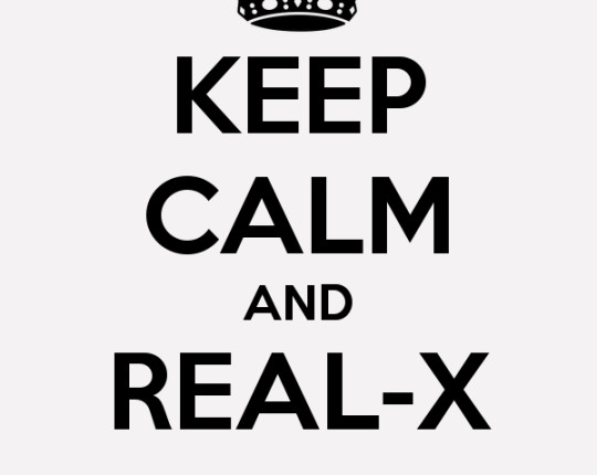 KEEP CALM and REAL-X